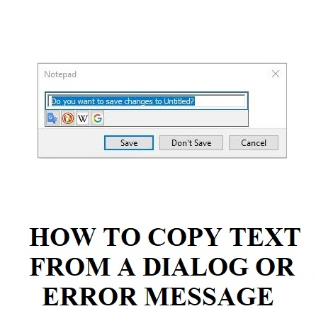 COPY TEXT FROM A DIALOG OR ERROR MESSAGE