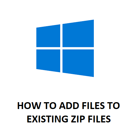 HOW TO ADD FILES TO EXISTING ZIP FILES