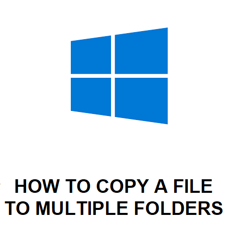 HOW TO COPY A FILE TO MULTIPLE FOLDERS