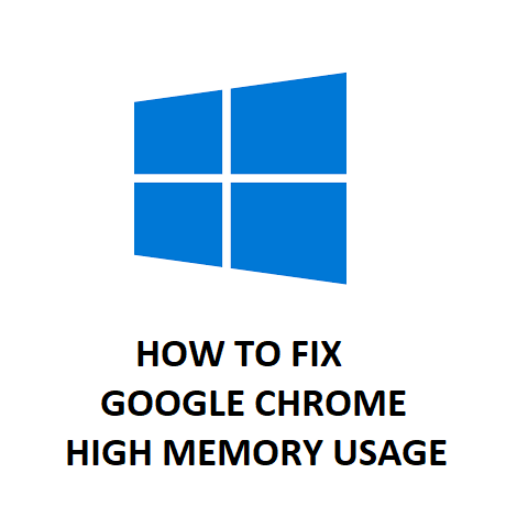 HOW TO FIX GOOGLE CHROME HIGH MEMORY USAGE