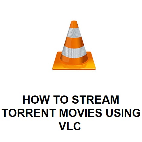 HOW TO STREAM TORRENT MOVIES USING VLC