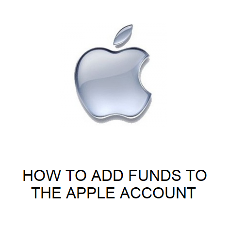 HOW TO ADD FUNDS TO THE APPLE ACCOUNT