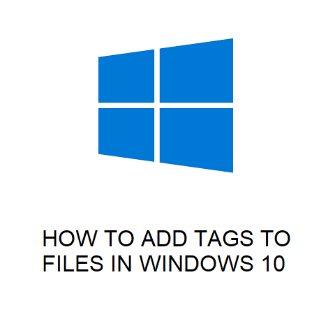 HOW TO ADD TAGS TO FILES IN WINDOWS 10