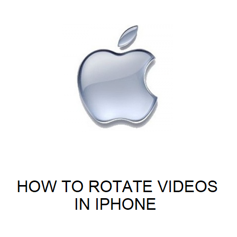 HOW TO ROTATE VIDEOS IN IPHONE