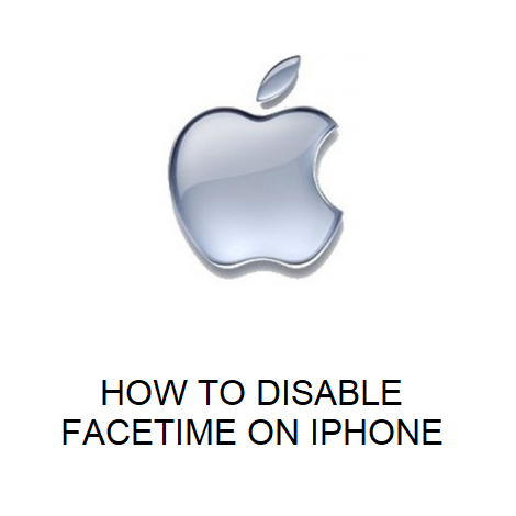 HOW TO DISABLE FACETIME ON IPHONE