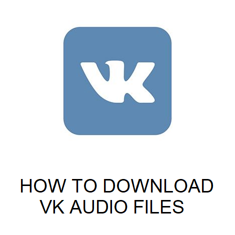 HOW TO DOWNLOAD VK AUDIO FILES