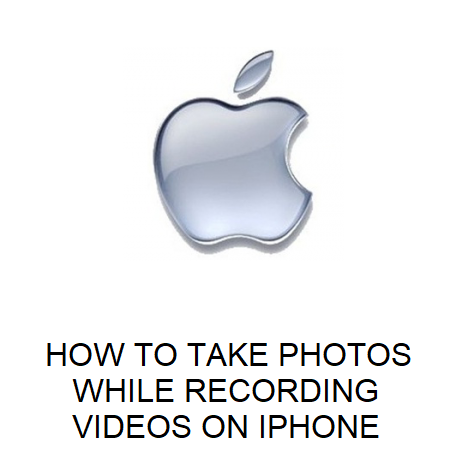 HOW TO TAKE PHOTOS WHILE RECORDING VIDEOS ON IPHONE