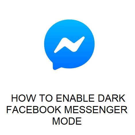 HOW TO ENABLE DARK FACEBOOK MESSENGER MODE