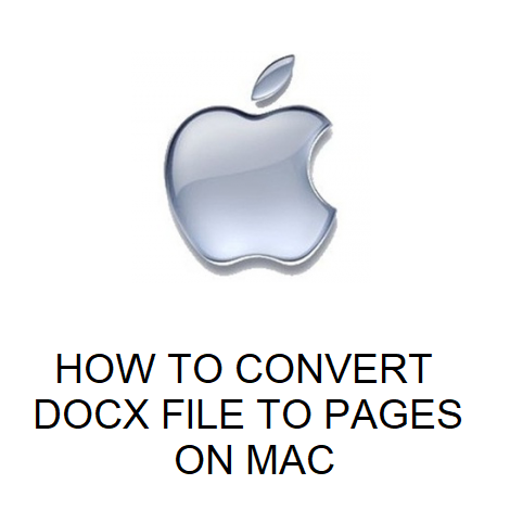 HOW TO CONVERT DOCX FILE TO PAGES ON MAC