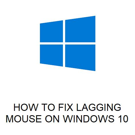 HOW TO FIX LAGGING MOUSE ON WINDOWS 10