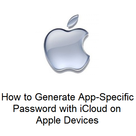How to Generate App-Specific Password with iCloud on Apple Devices