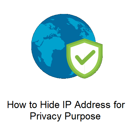 How to Hide IP Address for Privacy Purpose