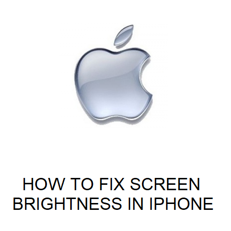 How to fix screen brightness in iPhone