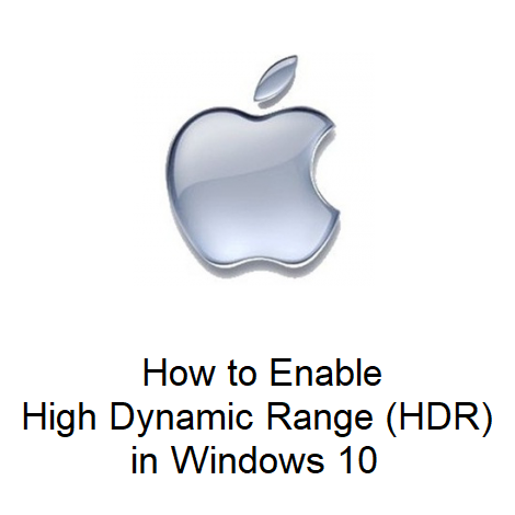How to Enable High Dynamic Range (HDR) in Windows 10