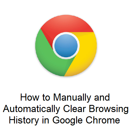 How to Manually and Automatically Clear Browsing History in Google Chrome