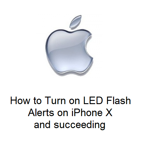 How to Turn on LED Flash Alerts on iPhone X