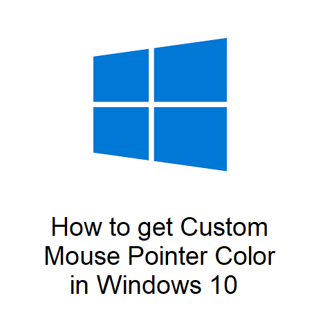 How to get Custom Mouse Pointer Color in Windows 10