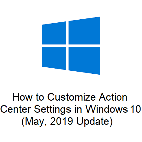 How to Customize Action Center Settings in Windows 10 (May, 2019 Update)