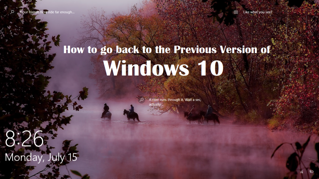 How to go back to the Previous Version of Windows 10