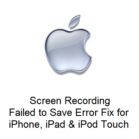 Screen Recording Failed to Save Error Fix for iPhone, iPad & iPod Touch