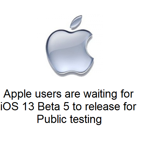 Apple users are waiting for iOS 13 Beta 5 to release for Public testing
