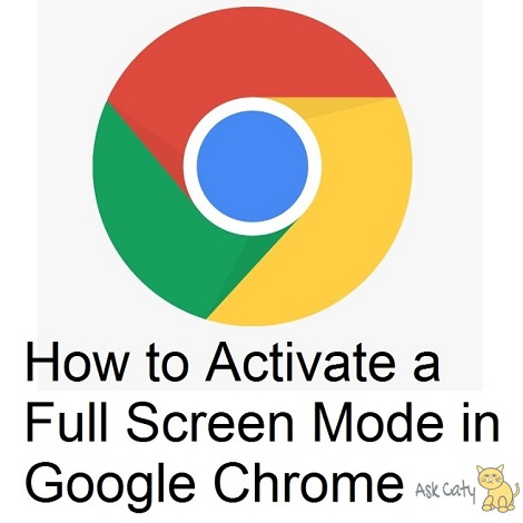 How to Activate a Full Screen Mode in Google Chrome