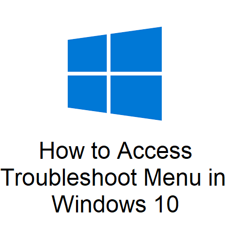 How to Access Troubleshoot Menu in Windows 10