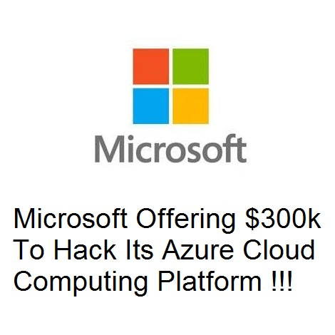 Microsoft offering $300K to hackers