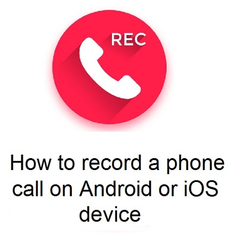 Record-Phone-Calls-on-iOS-or-Android