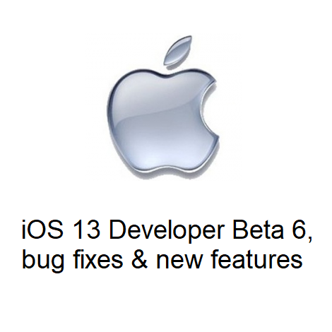 iOS 13 Developer Beta 6, bug fixes and new features