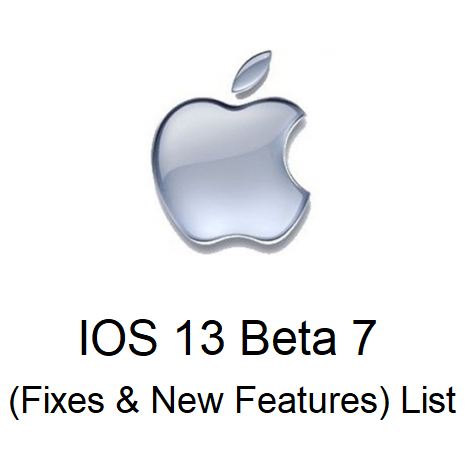 IOS 13 Beta 7 (Fixes & New Features) List