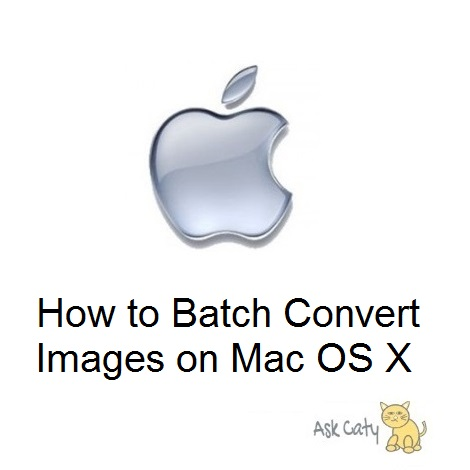 How to Batch Convert Images on Mac OS X