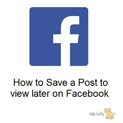 How to Save a Post to view later on Facebook