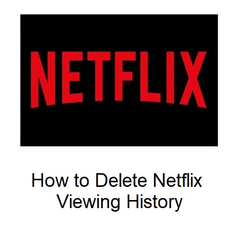 How to Delete Netflix Viewing History