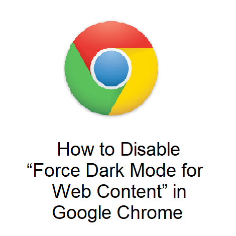 "How to Disable ""Force Dark Mode for Web Content"" in Google Chrome"