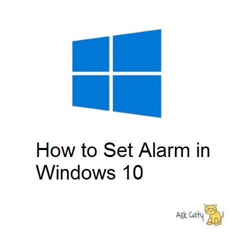 How to Set Alarm in Windows 10