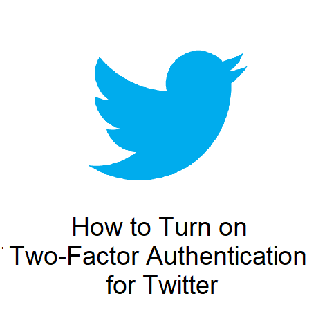 How to Turn on Two-Factor Authentication for Twitter