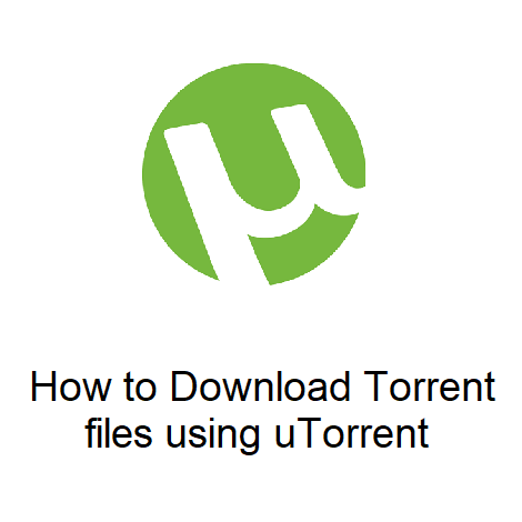 How to Download Torrent files using uTorrent