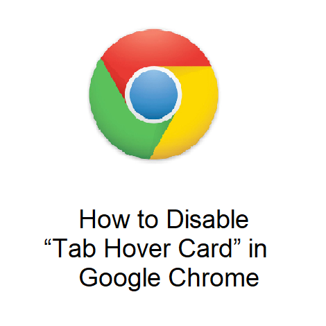 "How to Disable ""Tab Hover Card"" in Google Chrome"