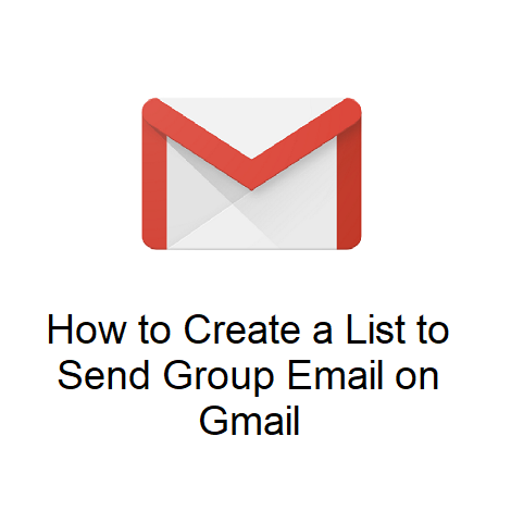How to Create a List to Send Group Email on Gmail