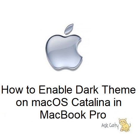 How to Enable Dark Theme on macOS Catalina in MacBook Pro