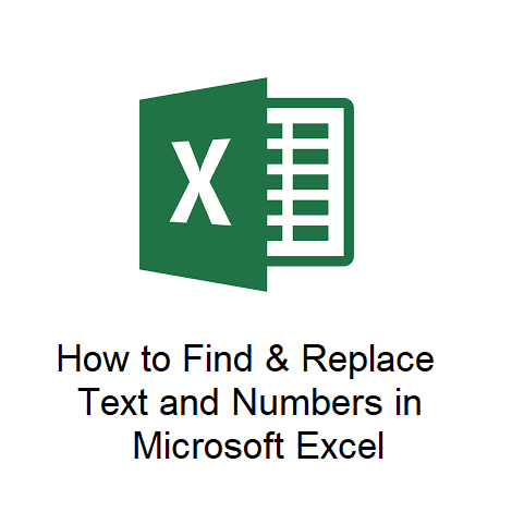 How to Find & Replace Text and Numbers in Microsoft Excel