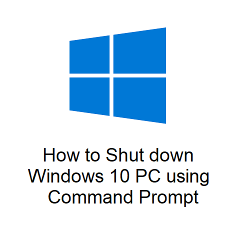 How to Shut down Windows 10 PC using Command Prompt