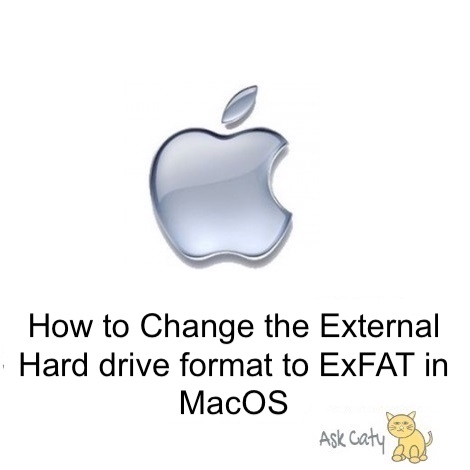 How to Change the External Hard drive format to ExFAT in MacOS