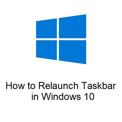 How to Relaunch Taskbar in Windows 10