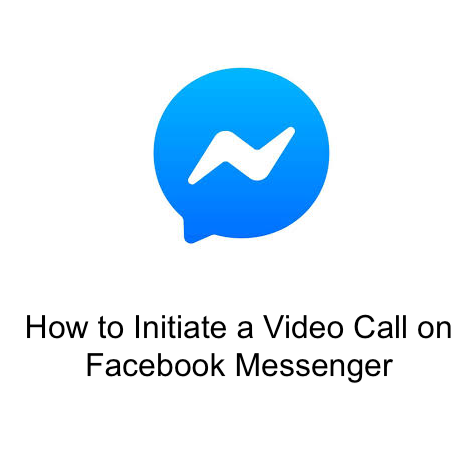 How to Initiate a Video Call on Facebook Messenger