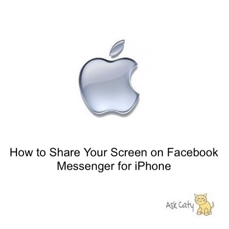 How to Share Your Screen on Facebook Messenger for iPhone
