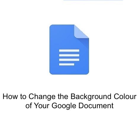 How to Change the Background Colour of Your Google Document