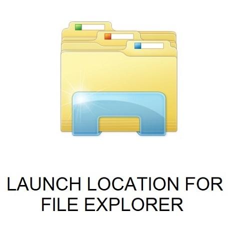 HOW TO SET DEFAULT LAUNCH LOCATION FOR FILE EXPLORER