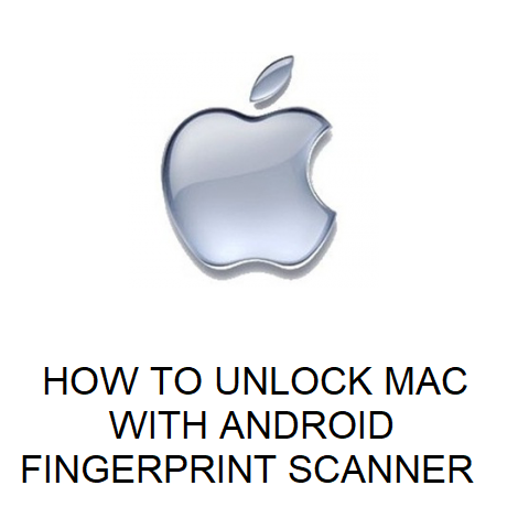 HOW TO UNLOCK MAC WITH ANDROID FINGERPRINT SCANNER